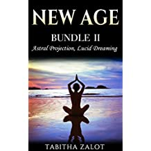New Age: 2 Books In 1 - Enhance Your Life With Astral Projection &Lucid Dreaming (New Age Series)