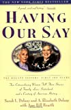 Having Our Say, Sarah L. Delany and A. Elizabeth Delany, 0385312520