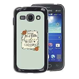A-type Arte & diseño plástico duro Fundas Cover Cubre Hard Case Cover para Samsung Galaxy Ace 3 (Inspirational Quote Text Be Nice Green)