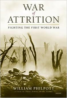 Book War of Attrition: Fighting the First World War