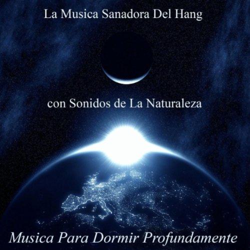 Lluvia de amanecer y el hang musica para dormir profundamente by musica para dormir - Aromas para dormir profundamente ...