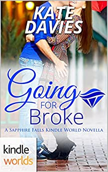 Sapphire Falls: Going For Broke (Kindle Worlds Novella) by [Davies, Kate]