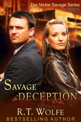 Savage Deception (The Nickie Savage Series, Book 1) by [Wolfe, R.T.]