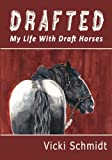 #7: Drafted: My Life With Draft Horses