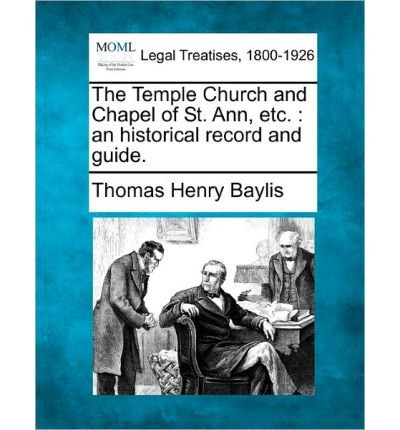 The Temple Church and Chapel of St. Ann, Etc.: An Historical Record and Guide. (Paperback) - Common pdf epub