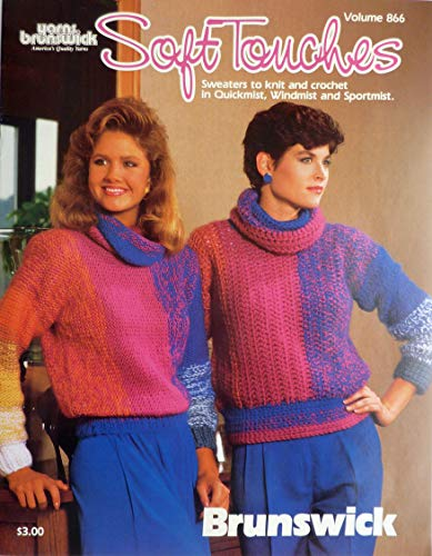 - Soft Touches Knit and Crochet Patterns - 7 Sweater Designs - Brunswick - Vol. 866