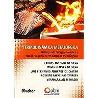 Termodinâmica Metalúrgica: Balanços de Energia, Soluções e Equilíbrio Químico em Sistemas Metalúrgicos