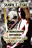 A Kingdom Divided, Shawn E. Fiske, 1456001434