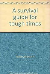 A survival guide for tough times