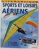 Sports et Loisirs aériens : Le Matériel - La Pratique - La Technique