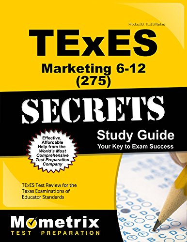 TExES Marketing 6-12 (275) Secrets Study Guide: TExES Test Review for the Texas Examinations of Educator Standards