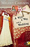 A Will, a Way, and a Wedding (Dear Daphne Book 4)