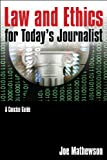 Law and Ethics for Today's Journalist : A Concise Guide, Mathewson, Joe, 0765640767