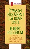It Was on Fire When I Lay down on It, Robert Fulghum, 0804105820
