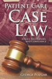 Patient Care Case Law, George D. Pozgar, 1449604587
