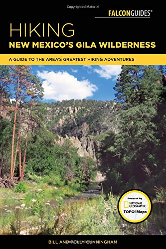 (Hiking New Mexico's Gila Wilderness: A Guide to the Area's Greatest Hiking Adventures (Regional Hiking Series) )