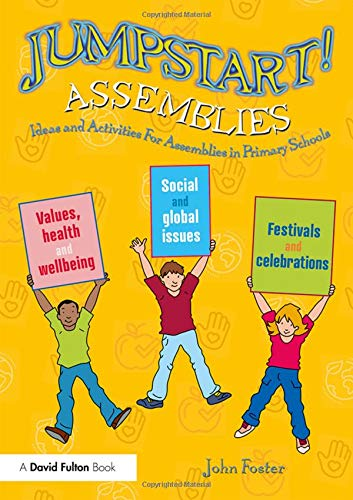 Jumpstart! Assemblies: Ideas and Activities For Assemblies in Primary -