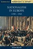 Nationalism in Europe 1789-1945, Timothy Baycroft, 0521598710