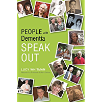 People with Dementia Speak Out: Creative Ways to Achieve Focus and Attention by Building on AD/HD Traits