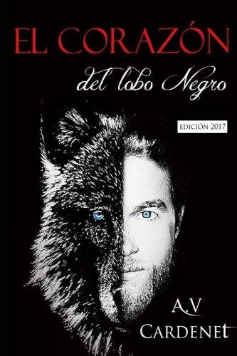 El corazon del lobo negro: Edicion 2016 (Spanish Edition) [A V Cardenet] (Tapa Blanda)