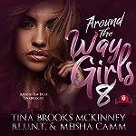 Around the Way Girls 8   Meisha Camm,Buck 50 Productions,Tina Brooks McKinney,B.L.U.N.T.