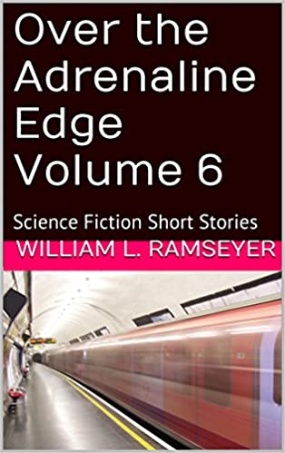 Read Over the Adrenaline Edge Volume 6: Science Fiction Short Stories PDF, azw (Kindle)