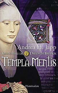 Les mystères de Druon de Brévaux : [3] : Templa mentis, Japp, Andrea H.