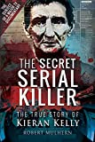 Image of The Secret Serial Killer: The True Story of Kieran Kelly