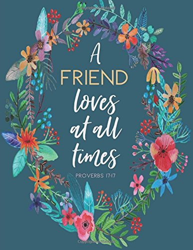 Proverbs 17:17 A Friend Loves at All Times: Flower Notebook (Composition Book Journal) (8.5 x 11 Large), Friendship Gifts PDF