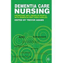Dementia Care Nursing: Promoting Well-being in People with Dementia and their Families