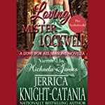 Loving Mr. Lockwell : A Love for all Seasons Novella | Jerrica Knight-Catania