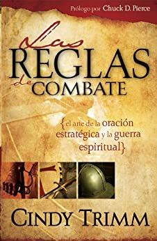 Reglas De Combate: El arte de la oracion estrategica y la