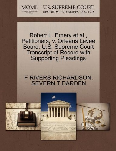 Robert L. Emery et al., Petitioners, v. Orleans Levee Board. U.S. Supreme Court Transcript of Record with Supporting Pleadings