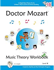Doctor Mozart Music Theory Workbook Level 1B: In-Depth Piano Theory Fun for Children's Music Lessons and HomeSchooling: Highly Effective for Beginners Learning a Musical Instrument