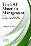 The SAP Materials Management Handbook, Ashfaque Ahmed, 146658162X