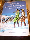 Silver for General Washington : A Story of Valley Forge