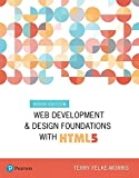 Web Development and Design Foundations with HTML5 (9th Edition) (What's New in Computer Science)