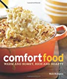 Williams-Sonoma Comfort Food: Warm and Homey, Rich and Hearty
