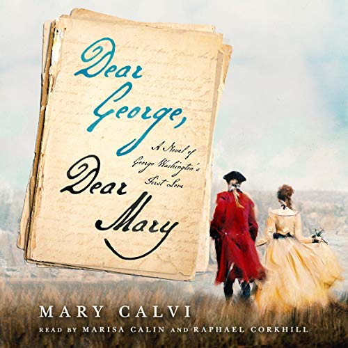 Pdf Fiction Dear George, Dear Mary: A Novel of George Washington's First Love