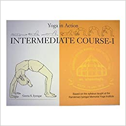 Yoga in Action Intermediate Course - I by Geeta S. Iyengar ...