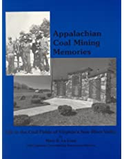 Appalachian Coal Mining Memories: Life in the Coal Fields of Virginia's New River Valley