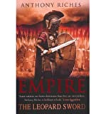 TheLeopard Sword: Empire IV by Riches, Anthony ( Author ) ON Apr-26-2012, Hardback