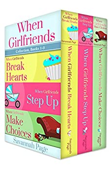 When Girlfriends Collection, Books 1-3 by [Page, Savannah]