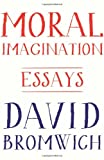 Moral Imagination, David Bromwich, 0691161410