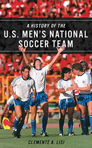 (A History of the U.S. Men's National Soccer Team)