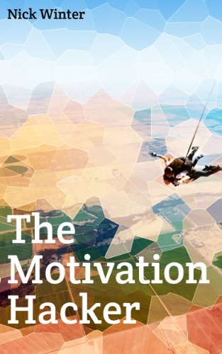 The Motivation Hacker (English Edition)