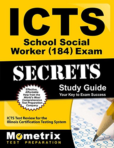 ICTS School Social Worker (184) Exam Secrets Study Guide: ICTS Test Review for the Illinois Certification Testing System