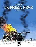 La Prima Neve, Volume 1 (Italian Edition)
