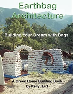 Earthbag Architecture Building Your Dream With Bags Green Home Volume 3