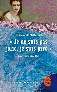 Je ne suis pas jolie, je suis pire : souvenirs, 1859-1871, Metternich-Sándor, Pauline